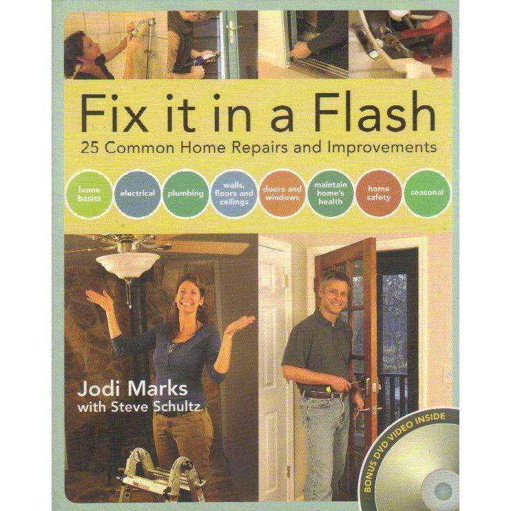 Bookdealers:Fix it in a Flash: (With DVD) 25 Common Home Repairs and Improvements | Jodi Marks, Steve Schultz