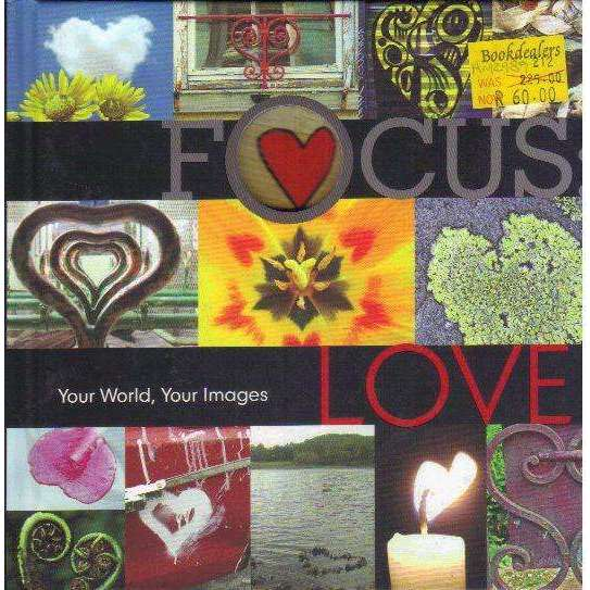 Bookdealers:Focus: Love: Your World, Your Images | Lark Books