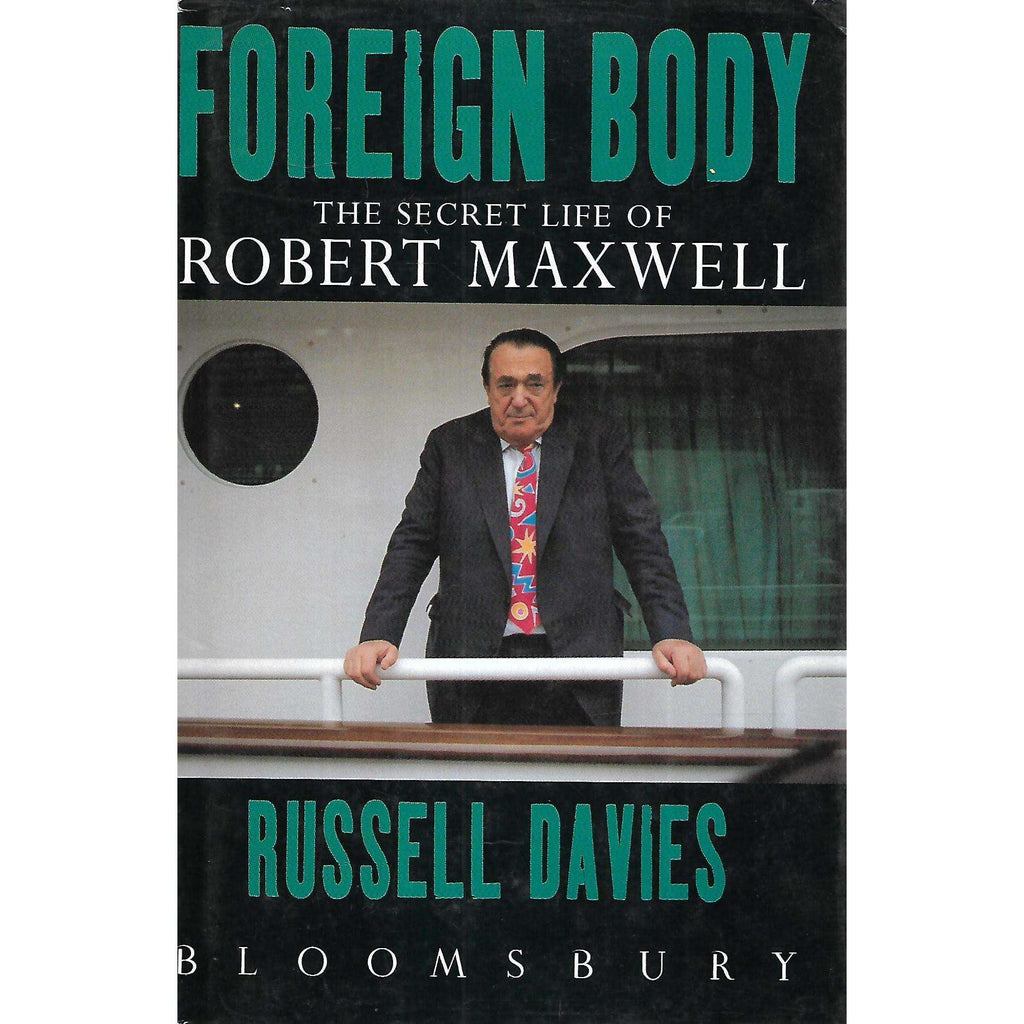 Bookdealers:Foreign Body: The Secret Life of Robert Maxwell | Russell Davies