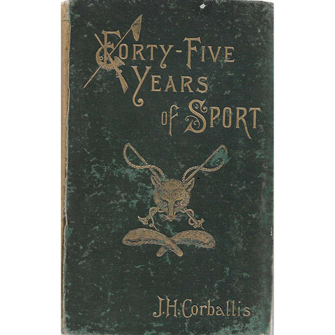 Forty-Five Years of Sport (First Edition) | Henry James Corballis
