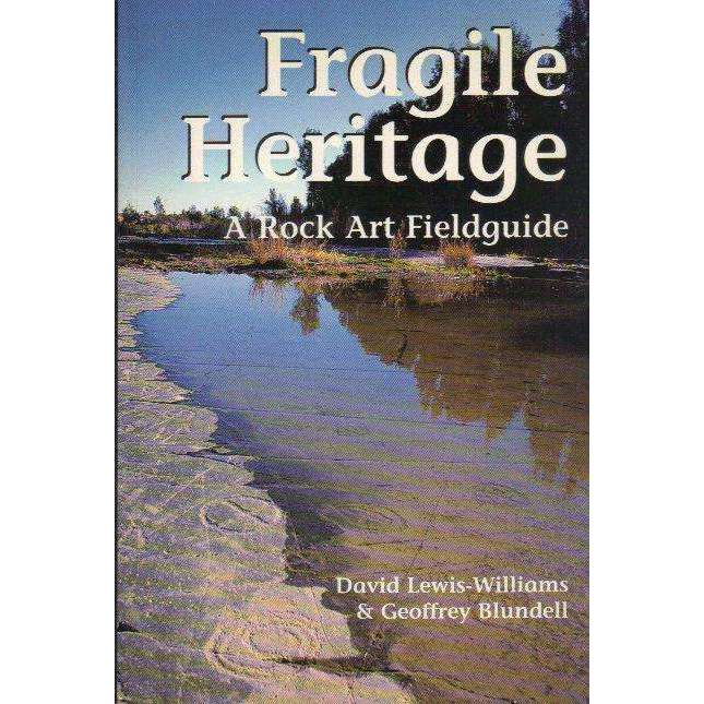 Bookdealers:Fragile Heritage: A Rock Art Field Guide | David Lewis-Williams; Geoffrey Blundell