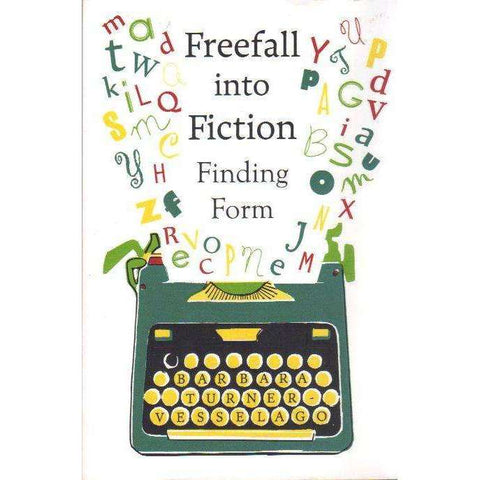Freefall into Fiction: Finding Form | Barbara Turner-Vesselago