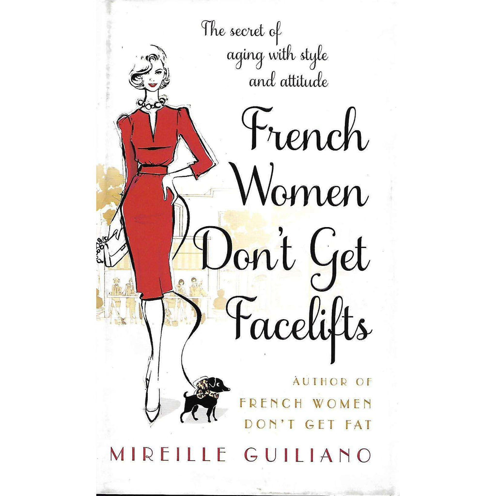 Bookdealers:French Women Don't Get Facelifts | Mireille Guiliano