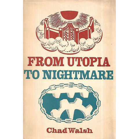 From Utopia to Nightmare | Chad Walsh