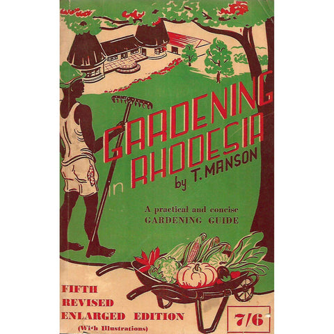 Gardening in Rhodesia: A Practical and Concise Gardening Guide | T. Manson