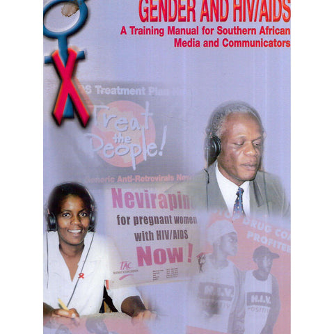 Gender and HIV/AIDS: A Training Manual for Southern African Media and Communications