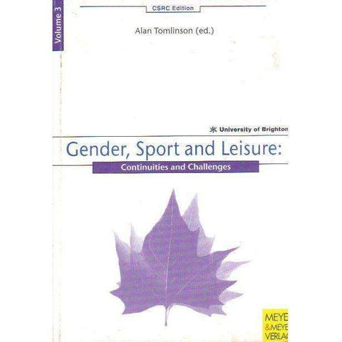 Gender, Sport and Leisure: Continuities and Challenges (Chelsea School Research Centre) (Vol 3) | Editor: Alan Tomlinson