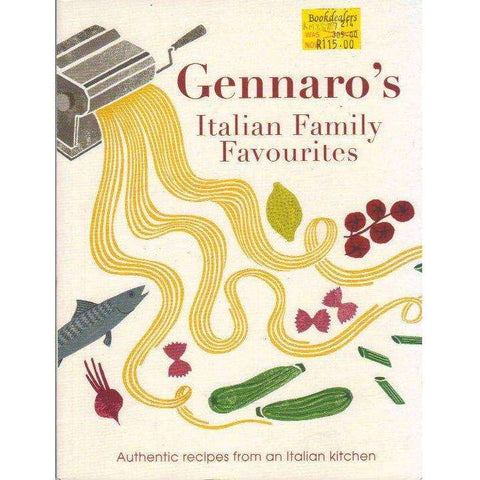 Gennaro's Italian Family Favourites: Authentic Recipes from an Italian Kitchen | Gennaro Contaldo