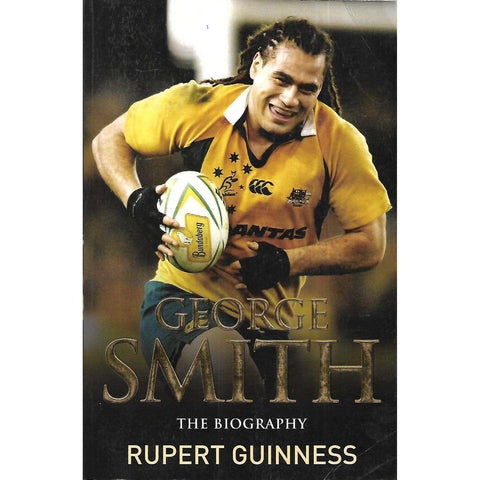 George Smith: The Biogarphy | Rupert Guinness
