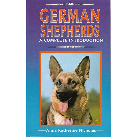 German Shepherds: A Complete Introduction | Anna Katherine Nicholas