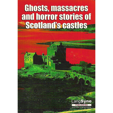 Ghosts, Massacres and Horror Stories of Scotland's Castles | Margaret Campbell