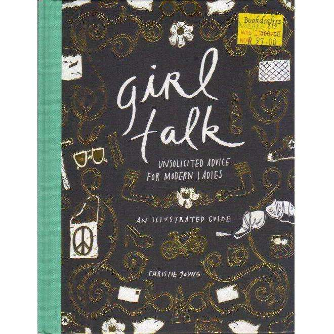 Bookdealers:Girl Talk: Unsolicited Advice for Modern Ladies | Christie Young