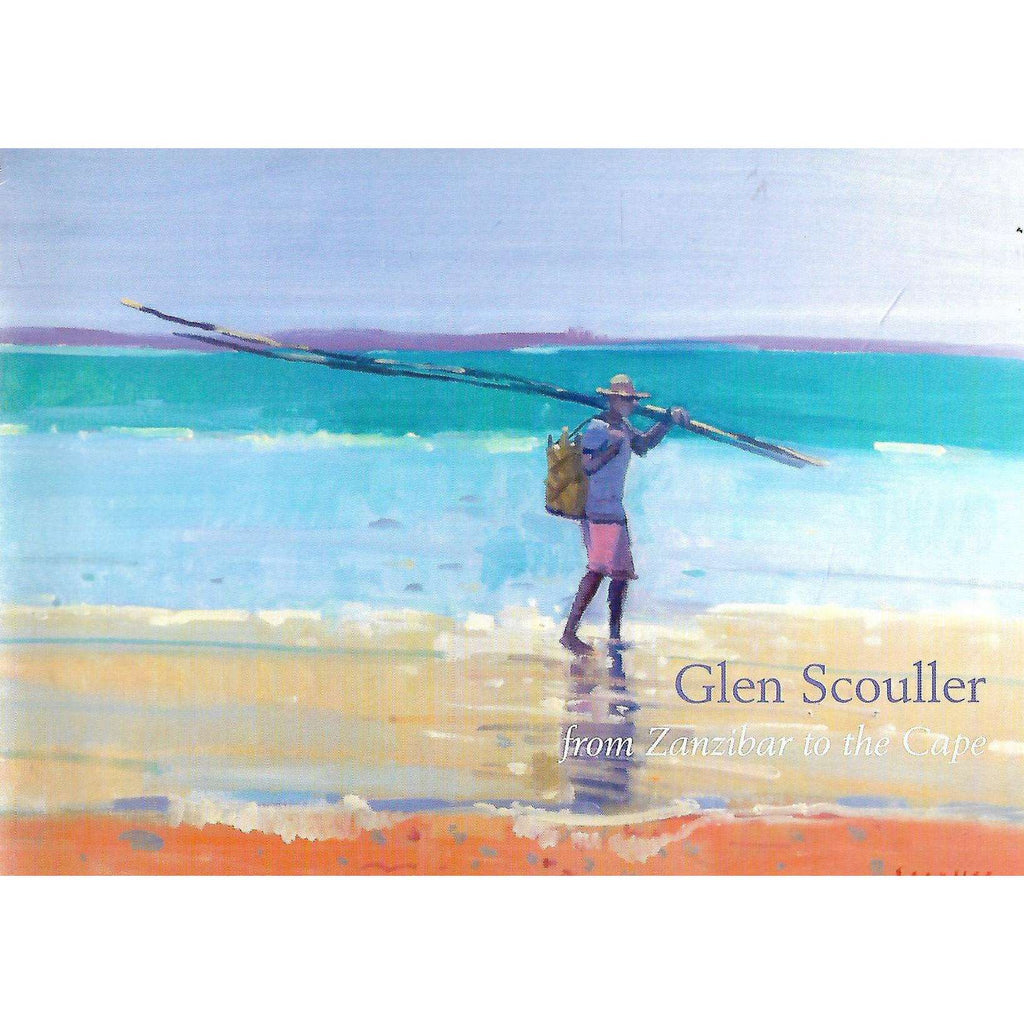 Bookdealers:Glen Scouller: From Zanzibar to the Cape (Invitation Card to the Exhibition)