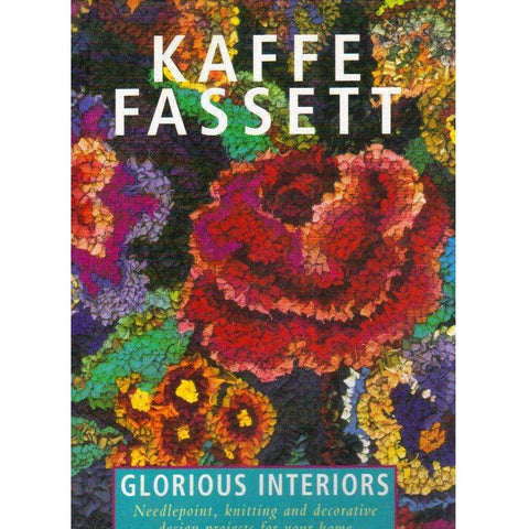Glorious Interiors: (With Author's Dedication) Needlepoint, Knitting and Decorative Design Projects for Your Home | Kaffe Fassett