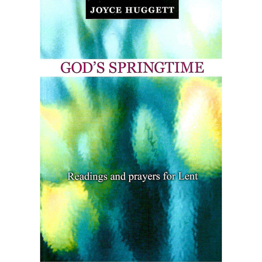 Bookdealers:God's Springtime: Readings and Prayers for Lent | Joyce Huggett