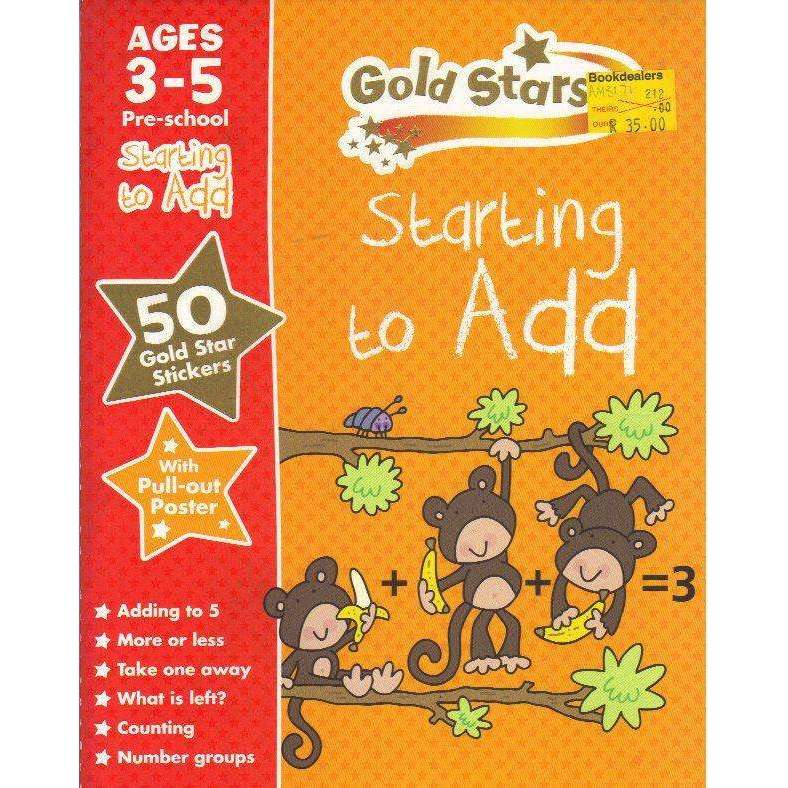 Bookdealers:Gold Stars Starting to Add Preschool Workbooks 3 - 5 (Gold Stars Preschool Workbooks with 50 Stickers and Pull-out Poster | Penny Glover, David Glover)