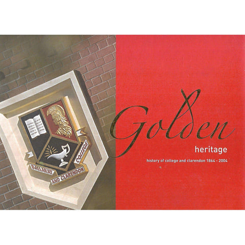 Golden Heritage: History of College and Clarendon 1864-2004 | Phil Roberts
