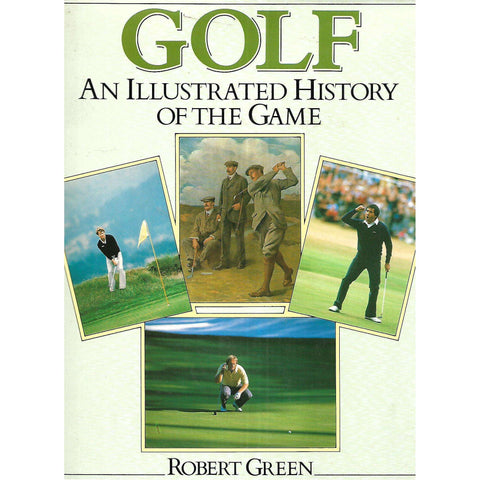 Golf: An Illustrated History of the Game | Robert Green