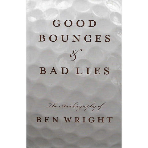 Good Bounces & Bad Lies | Ben Wright