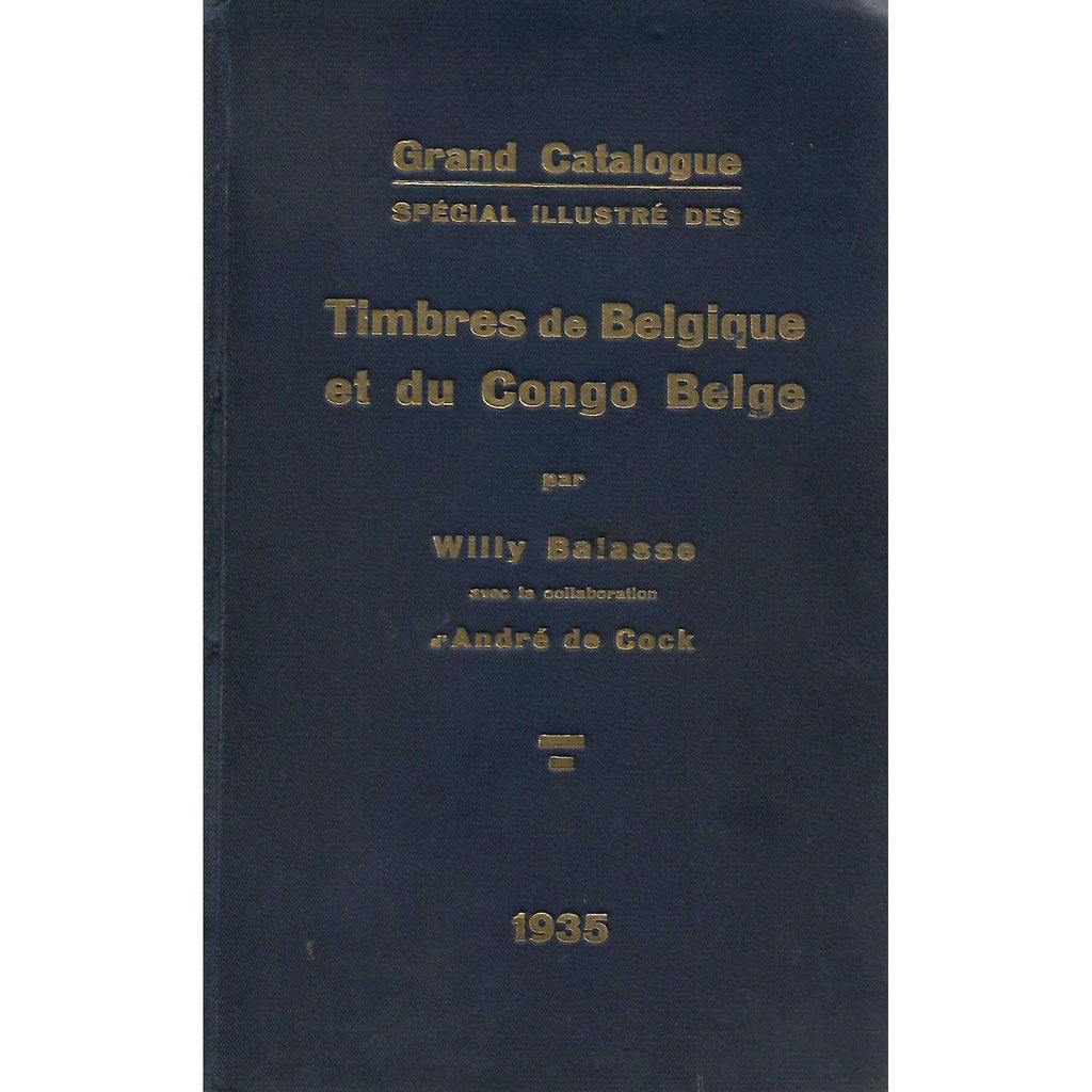 Bookdealers:Grand Catalogue Special Illustre des Timbres de Belgique et du Congo Belge | Willy Balasse