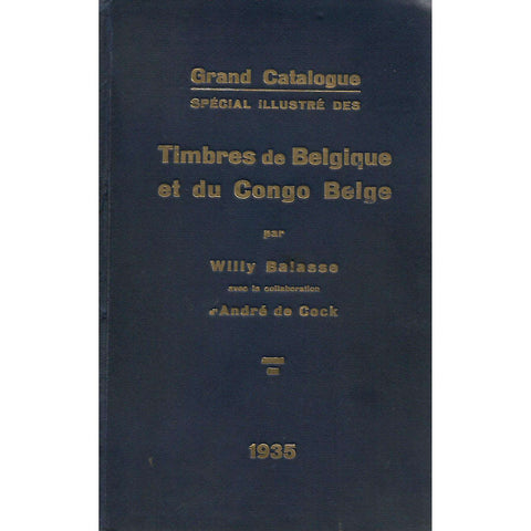 Grand Catalogue Special Illustre des Timbres de Belgique et du Congo Belge | Willy Balasse