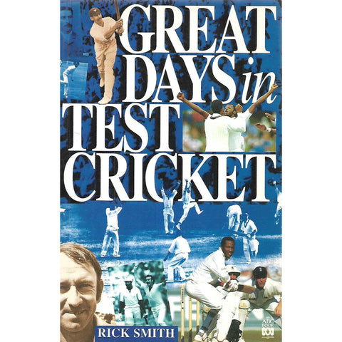 Great Days in Test Cricket | Rick Smith