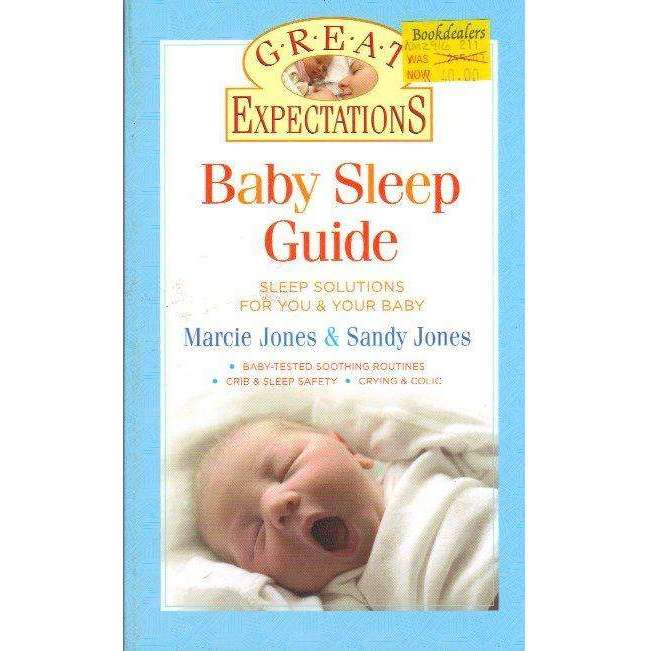Bookdealers:Great Expectations: Baby Sleep Guide: Sleep Solutions for You & Your Baby | Sandy Jones; Marcie Jones Brennan