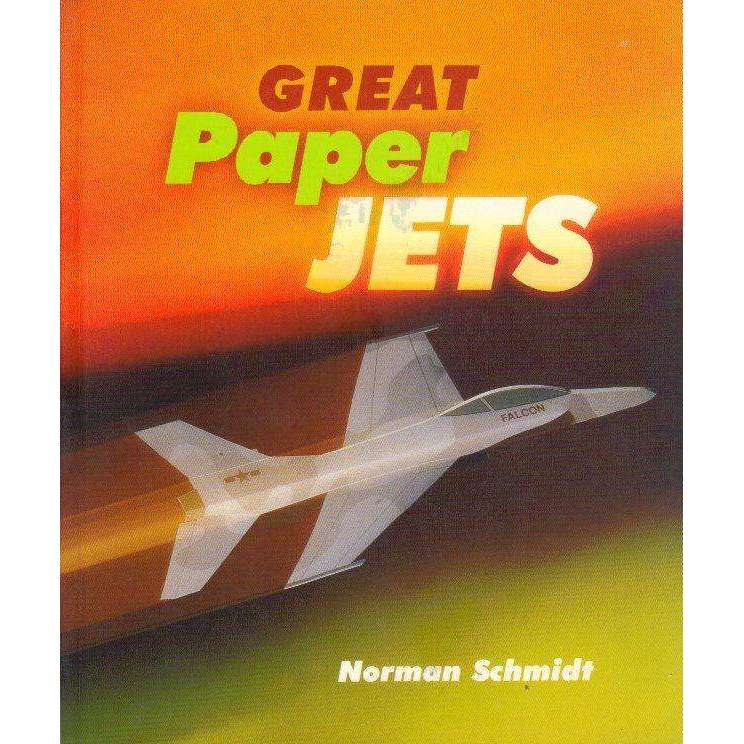 Bookdealers:Great Paper Jets | Norman Schmidt
