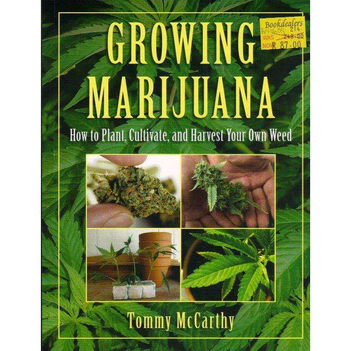 Bookdealers:Growing Marijuana: How to Plant, Cultivate, and Harvest Your Own Weed | Tommy McCarthy