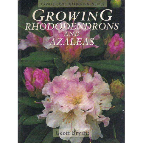 Growing Rhododendrons and Azaleas (Cassell Good Gardening Guides) | Geoff Bryant