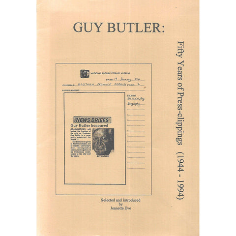 Guy Butler: Fifty Years of Press Clippings (1944-1994) | Jeanette Eve