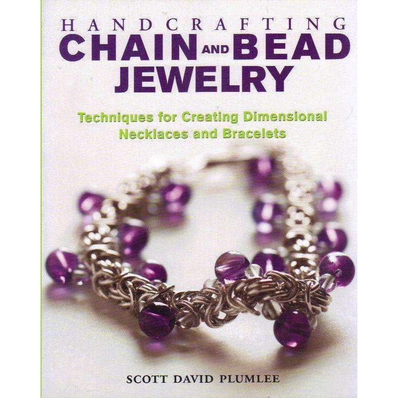 Bookdealers:Handcrafting Chain and Bead Jewelry: Techniques for Creating Dimensional Necklaces and Bracelets | Scott David Plumlee