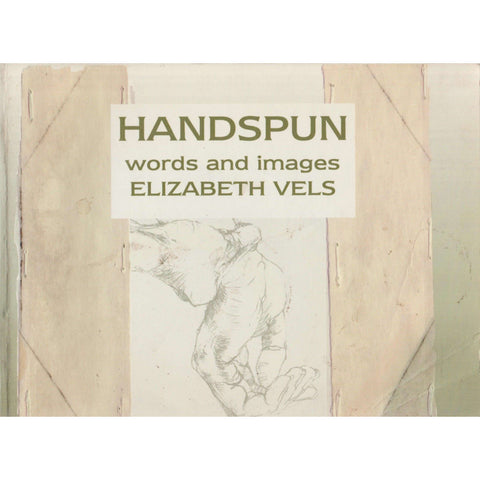 Handspun: Words and Images (First Edition) | Elizabeth Vels