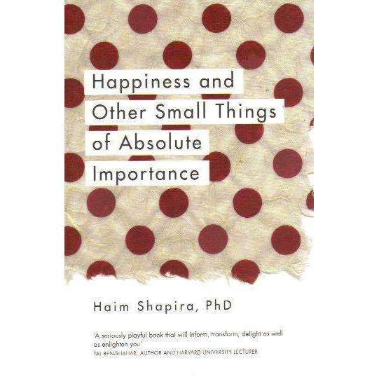 Bookdealers:Happiness and Other Small Things of Absolute Importance | Haim Shapira
