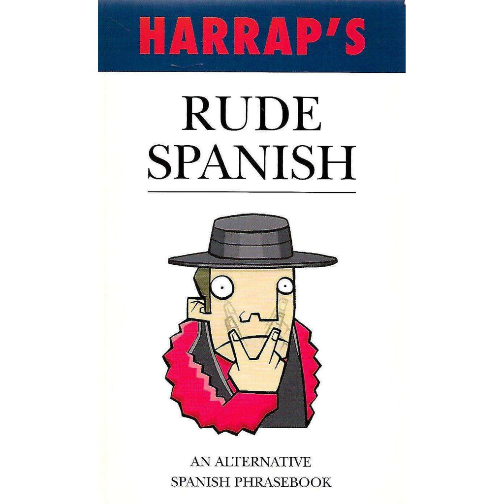 Bookdealers:Harrap's Rude Spanish: An Alternative Spanish Phrasebook | Oscar Ramirez