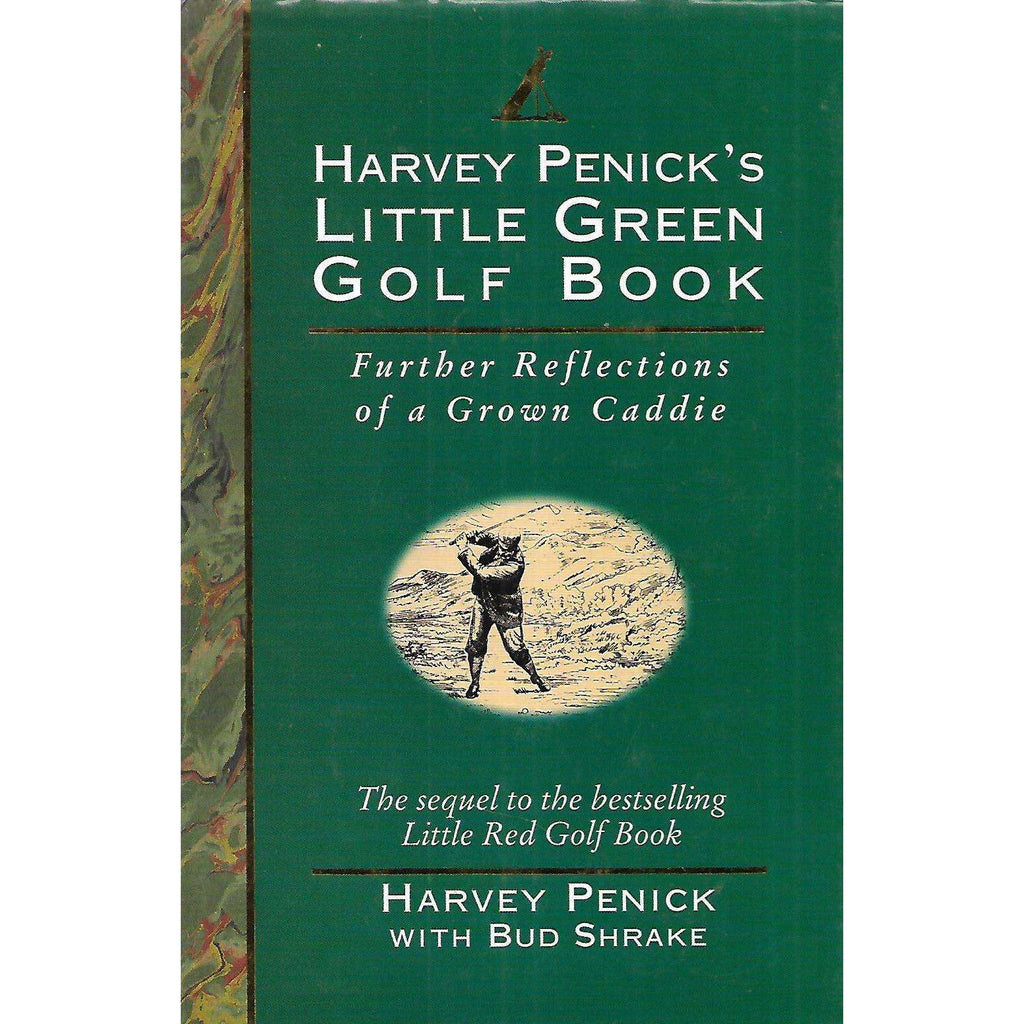 Bookdealers:Harvey Penick's Little Green Golf Book: Further Reflections of a Grown Caddie | Harvey Penick & Bud Shrake
