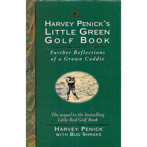 Harvey Penick's Little Green Golf Book: Further Reflections of a Grown Caddie | Harvey Penick & Bud Shrake