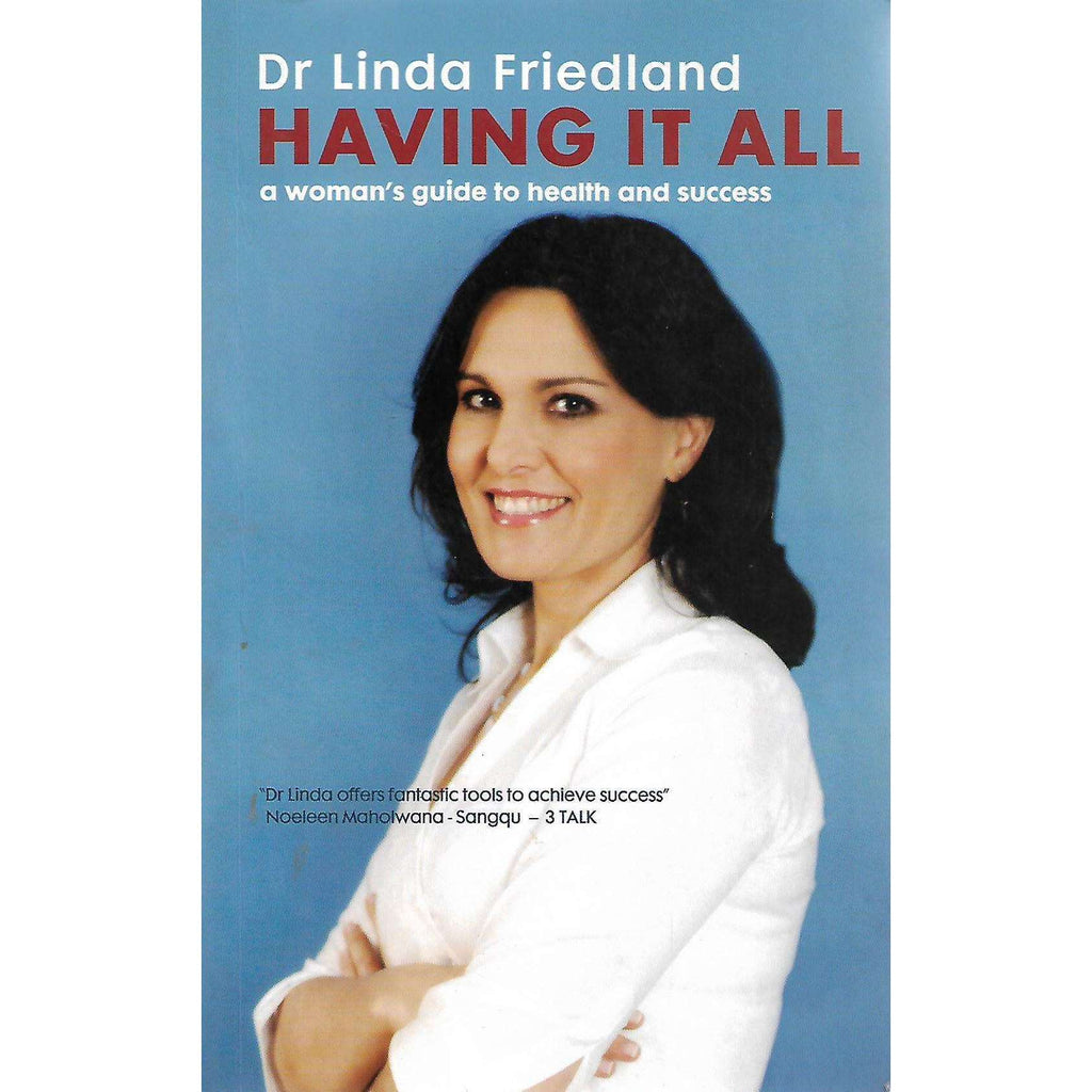 Bookdealers:Having it All: A Woman's Guide to Health and Success (Inscribed by Author) | Dr. Linda Friedland