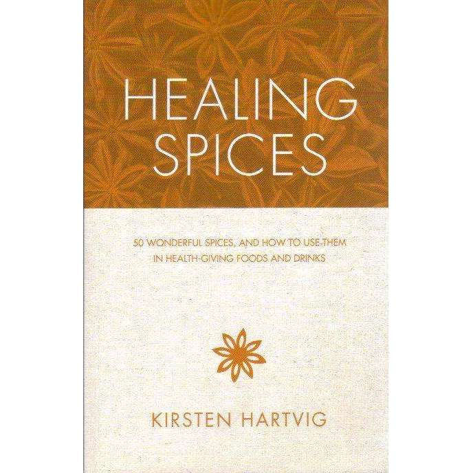 Bookdealers:Healing Spices: 50 Wonderful Spices, and How to Use Them in Healthgiving Foods and Drinks | Kirstern Hartvig