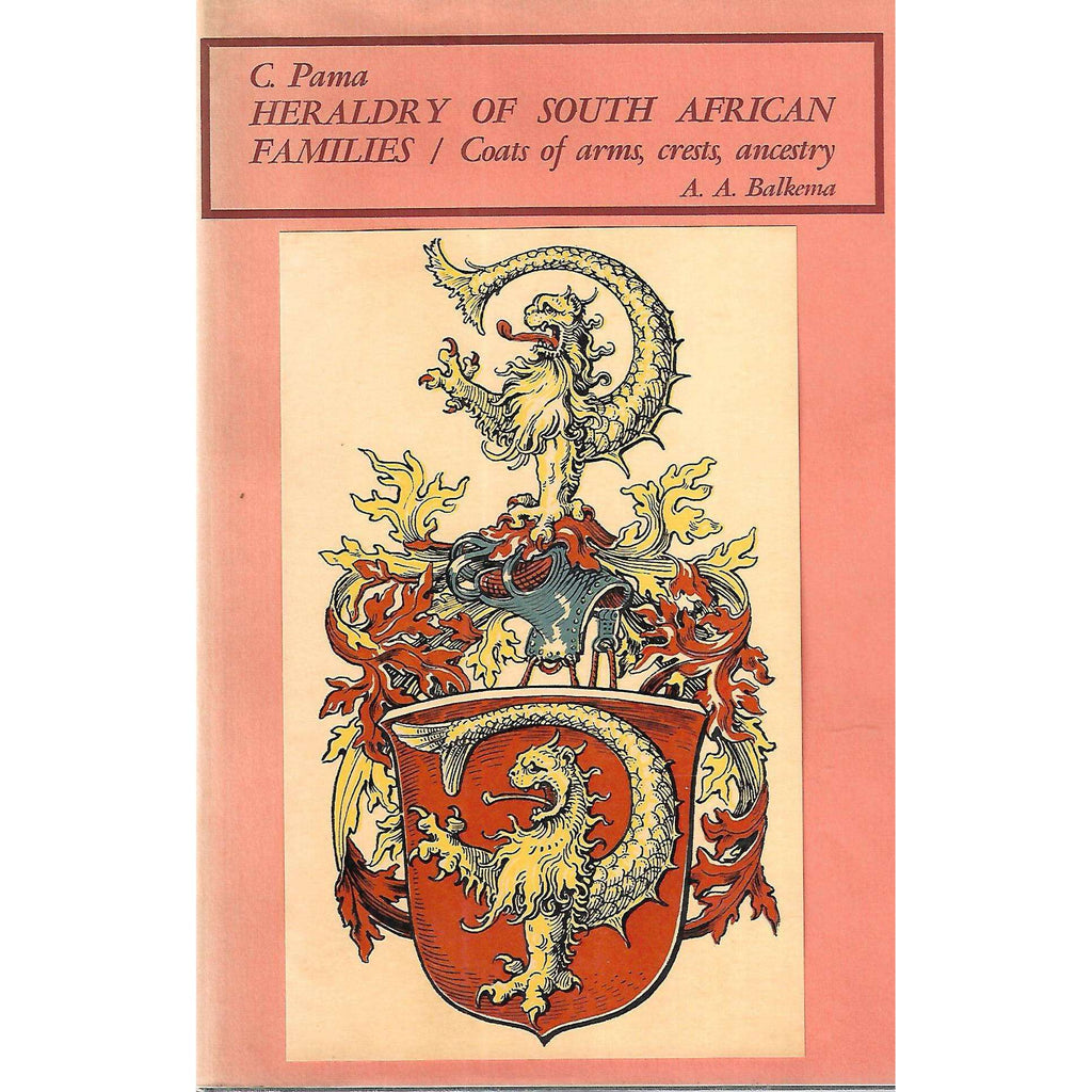 Bookdealers:Heraldry of South African Families: Coats of Arms, Crests, Ancestry | C. Pama
