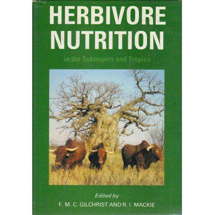 Bookdealers:Herbivore Nutrition in the Subtropics and Tropics | Edited by F M C Gilchrist and R I Mackie