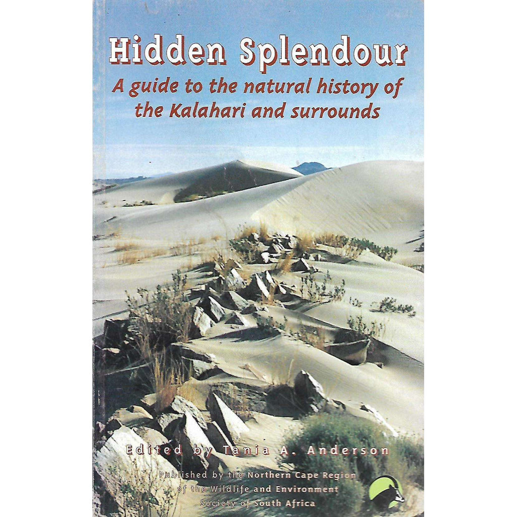 Bookdealers:Hidden Splendour: A guide to the Natural History of the Kalahari and Surrounds (Signed by Author) | Tania A. Anderson