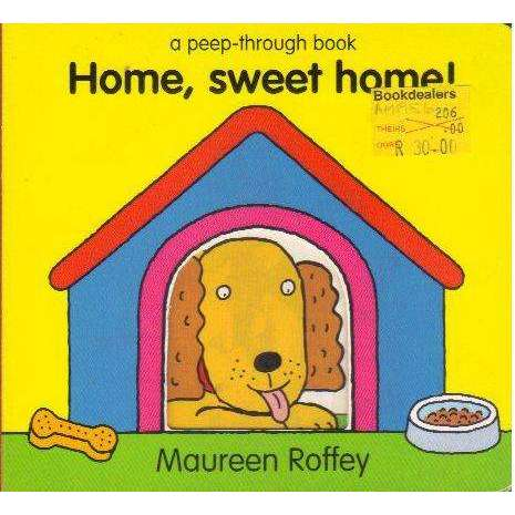 Bookdealers:Home, Sweet Home!: A Peep-Through Board Book | Maureen Roffey