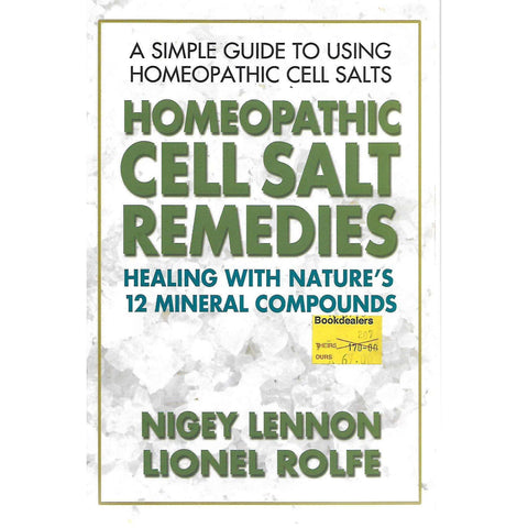 Homeopathic Cell Salt Remedies | Nigey Lennon and Lionel Rolfe
