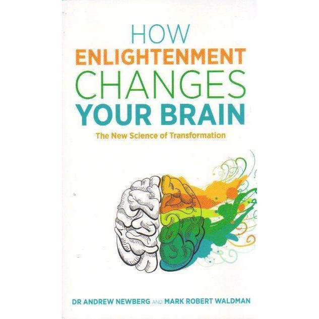 Bookdealers:How Enlightenment Changes Your Brain: The New Science of Transformation | Dr Andrew Newberg, Mark Robert Waldman