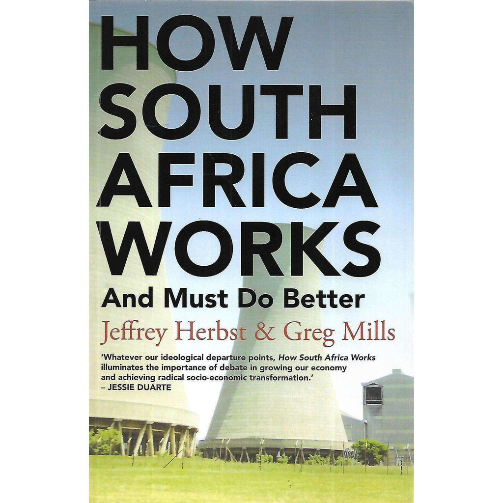 Bookdealers:How South Africa Works, And Must Do Better (Signed by Authors) | Jeffrey Herbst & Greg Mills