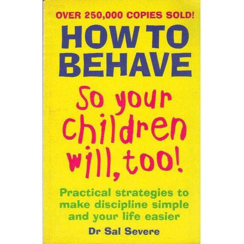 How To Behave So Your Children Will, Too! | S. Savere