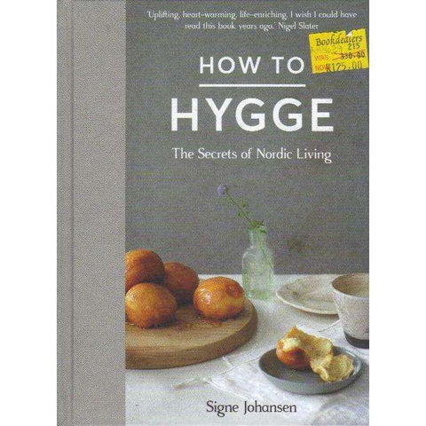 How to Hygge: The Secrets of Nordic Living | Signe Johansen