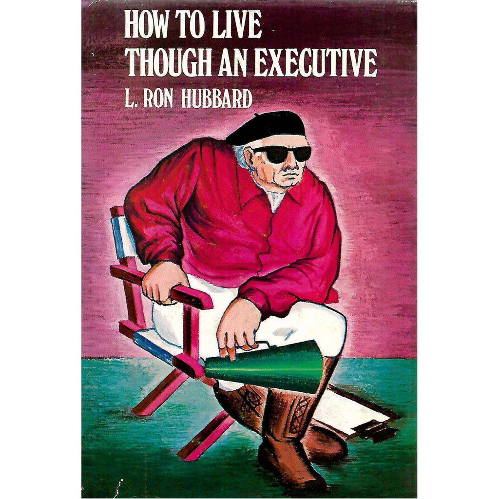Bookdealers:How to Live Though an Executive | L. Ron Hubbard
