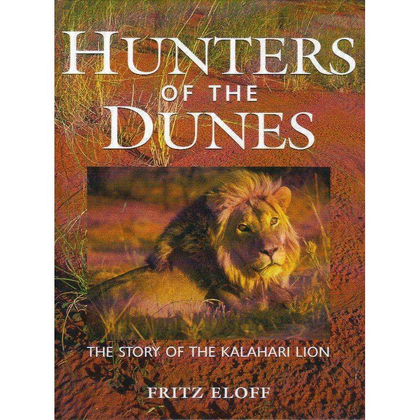 Bookdealers:Hunters of the Dunes: The Story of the Kalahari Lion | Fritz Eloff